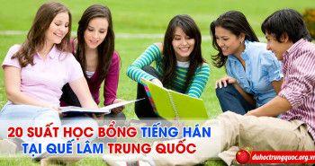 20 suất học bổng học tiếng Hán tại Quế Lâm – Trung Quốc