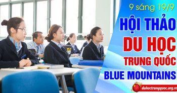 Hội thảo du học Trung Quốc: Nhận ngay bằng đại học Úc cùng trường Blue Mountains