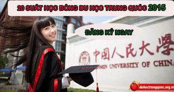 20 suất học bổng du học Trung Quốc 2015 đang chờ đón bạn