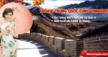 Du học Trung Quốc – Nhận ngay học bổng 100% học phí hệ Thạc sĩ