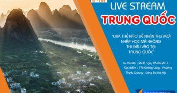 LIVESTREAM DU HỌC TRUNG QUỐC THÁNG 06/2017