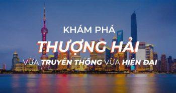 """Nét đẹp hiện đại của """"siêu thành phố"""" Thượng Hải"""